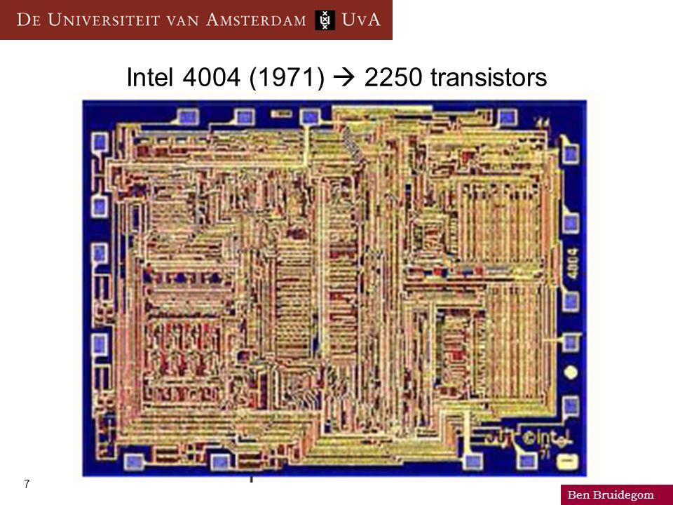 Ben Bruidegom 7 Intel 4004 (1971)  2250 transistors