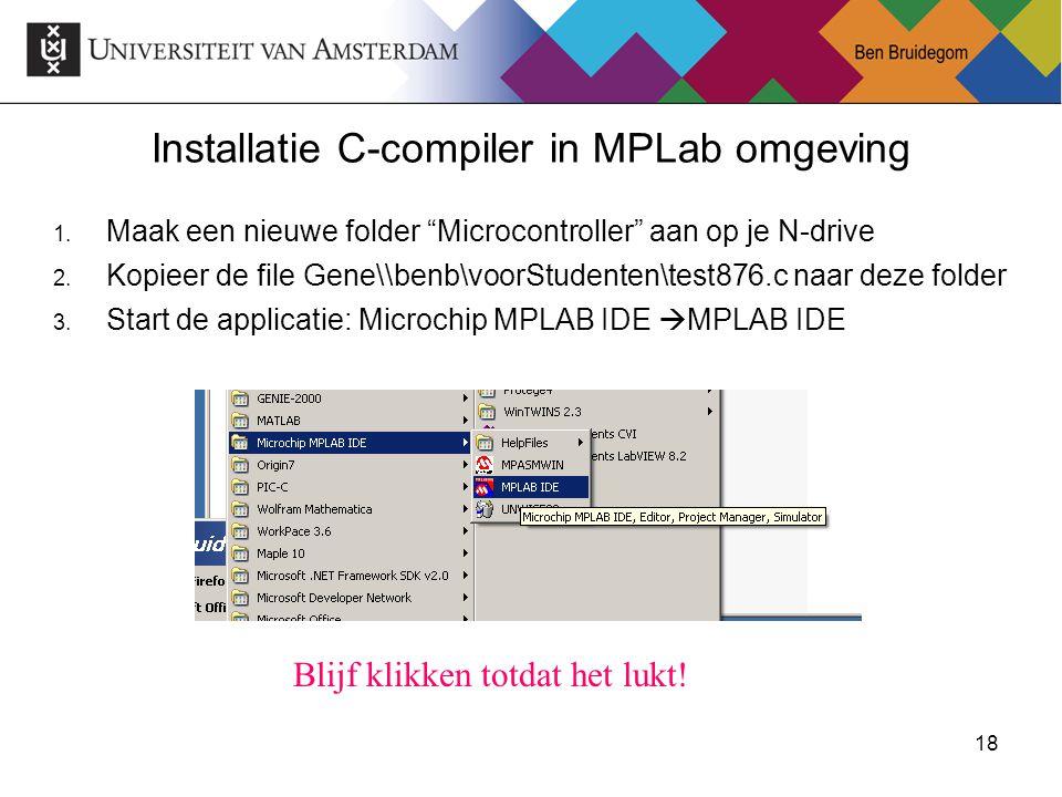18Ben Bruidegom 18 Installatie C-compiler in MPLab omgeving 1.
