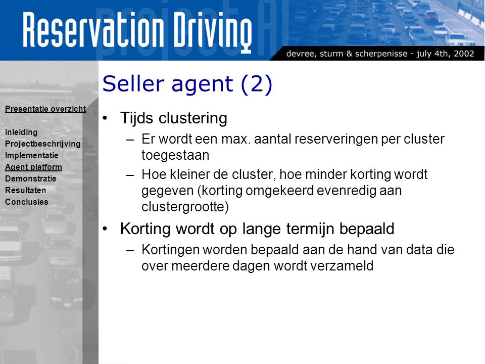 Seller agent (2) Tijds clustering –Er wordt een max.
