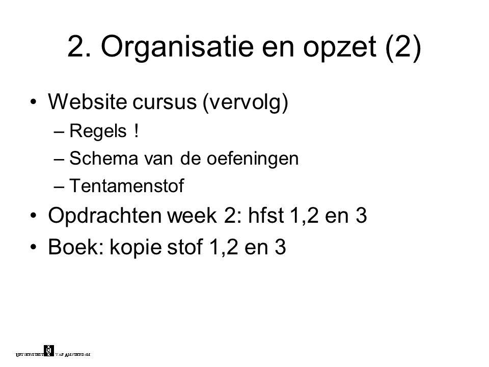 2. Organisatie en opzet (2) Website cursus (vervolg) –Regels .