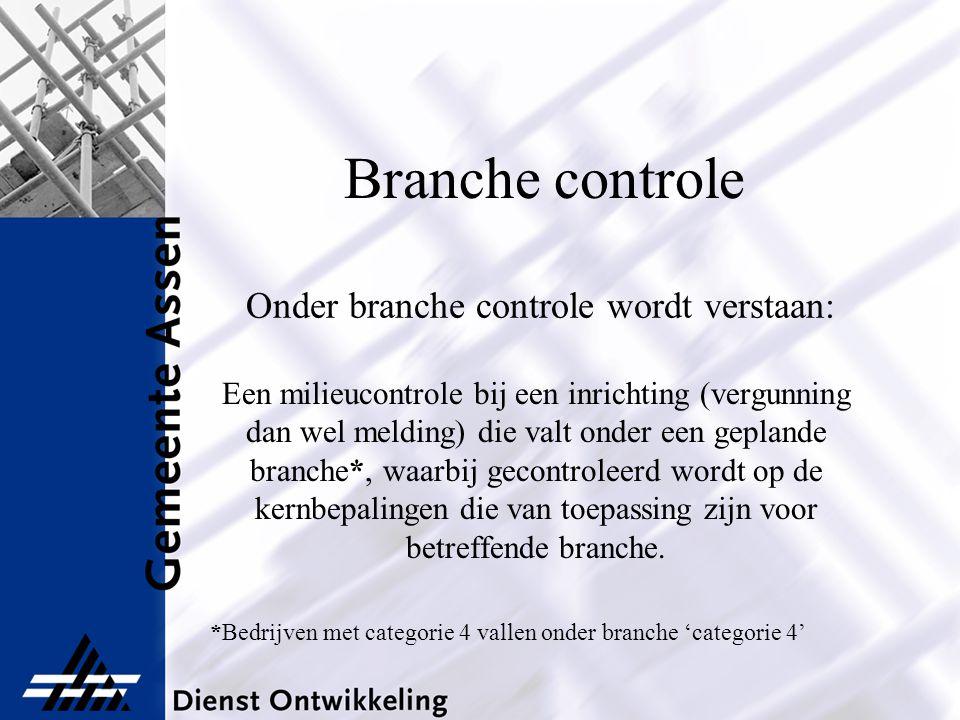 Branche controle Een milieucontrole bij een inrichting (vergunning dan wel melding) die valt onder een geplande branche*, waarbij gecontroleerd wordt
