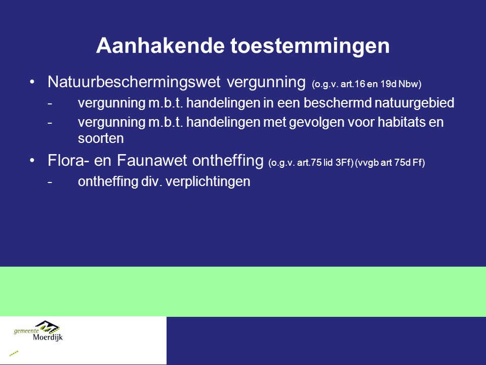 Aanhakende toestemmingen Natuurbeschermingswet vergunning (o.g.v.