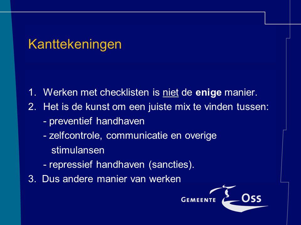 Kanttekeningen 1.Werken met checklisten is niet de enige manier.