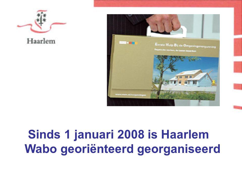 Sinds 1 januari 2008 is Haarlem Wabo georiënteerd georganiseerd
