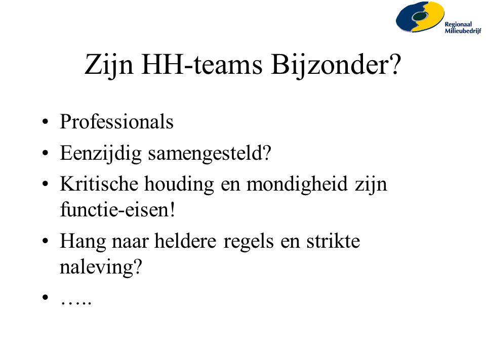 Zijn HH-teams Bijzonder? Professionals Eenzijdig samengesteld? Kritische houding en mondigheid zijn functie-eisen! Hang naar heldere regels en strikte