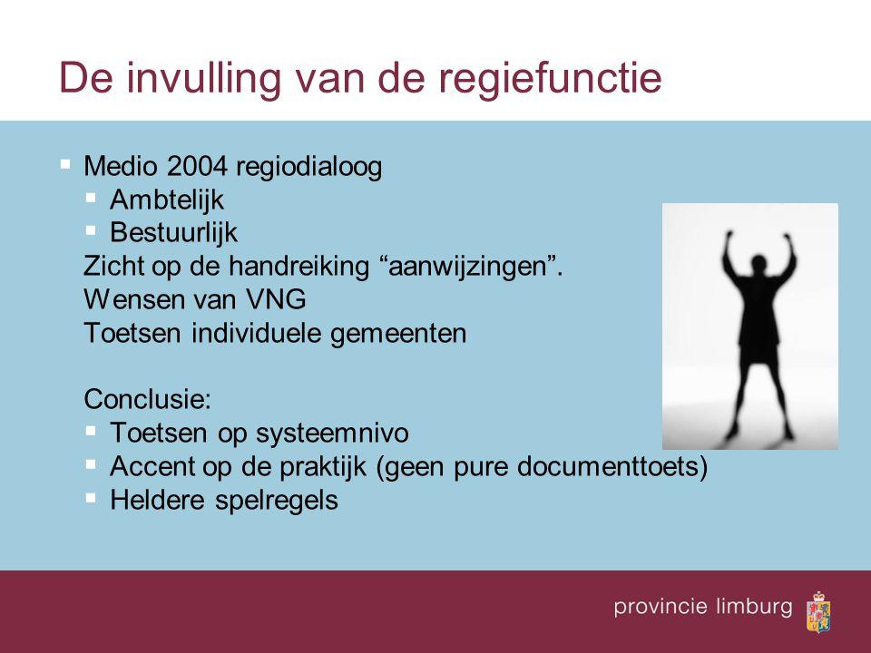 De invulling van de regiefunctie  Medio 2004 regiodialoog  Ambtelijk  Bestuurlijk Zicht op de handreiking aanwijzingen .