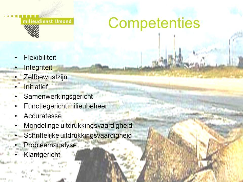 Competenties Flexibiliteit Integriteit Zelfbewustzijn Initiatief Samenwerkingsgericht Functiegericht milieubeheer Accuratesse Mondelinge uitdrukkingsv