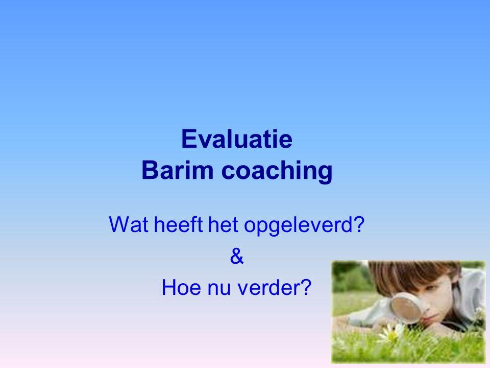 Evaluatie Barim coaching Wat heeft het opgeleverd & Hoe nu verder