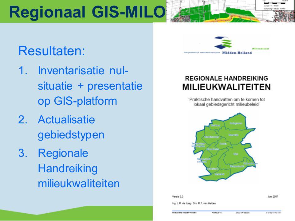 Regionaal GIS-MILO-traject 14 Resultaten: 1.Inventarisatie nul- situatie + presentatie op GIS-platform 2.Actualisatie gebiedstypen 3.Regionale Handreiking milieukwaliteiten