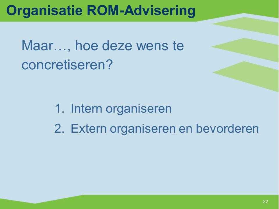 Organisatie ROM-Advisering Maar…, hoe deze wens te concretiseren.