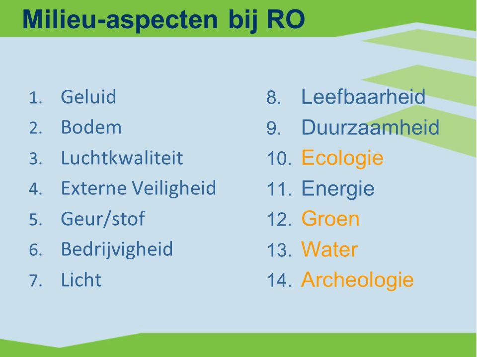 Milieu-aspecten bij RO 1.Geluid 2. Bodem 3. Luchtkwaliteit 4.