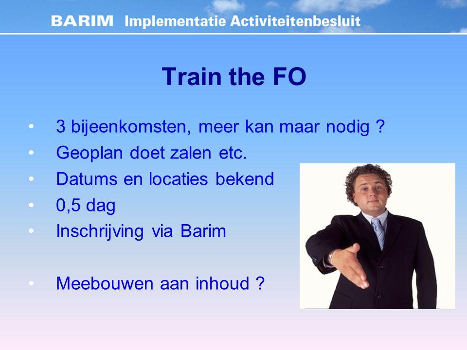 Train the FO 3 bijeenkomsten, meer kan maar nodig .