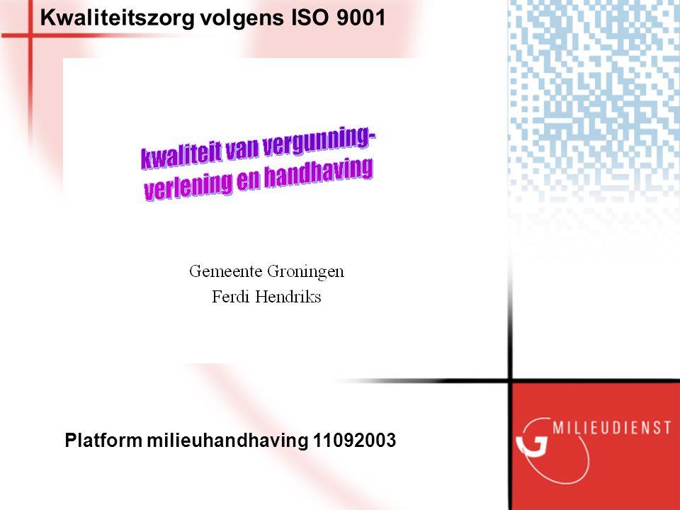 Kwaliteitszorg volgens ISO 9001 Platform milieuhandhaving 11092003