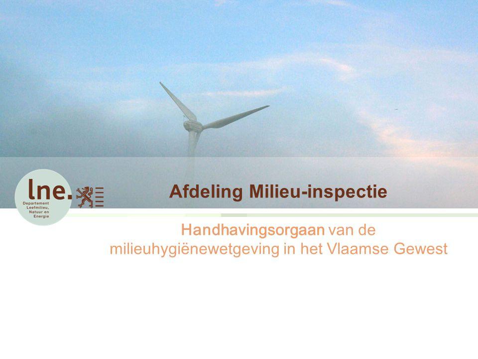 Afdeling Milieu-inspectie Handhavingsorgaan van de milieuhygiënewetgeving in het Vlaamse Gewest
