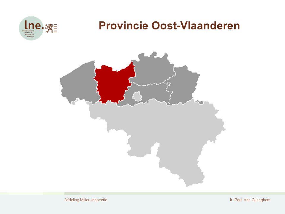 Afdeling Milieu-inspectieIr. Paul Van Gijseghem Provincie Oost-Vlaanderen