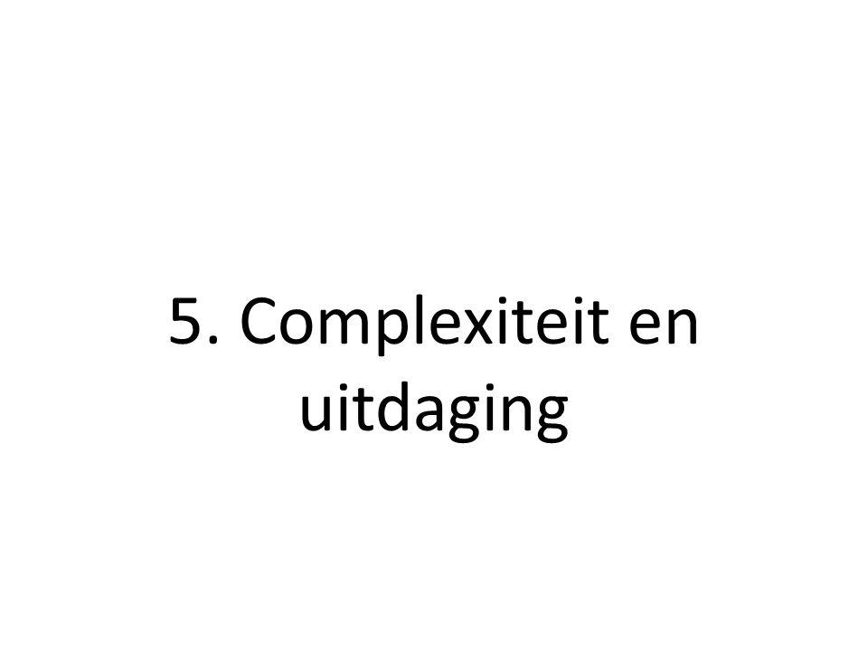 5. Complexiteit en uitdaging