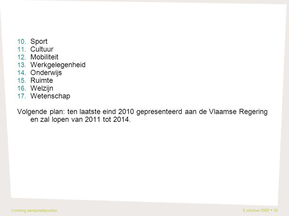 Vorming aanspreekpunten 6 oktober 2009 10 10. Sport 11.