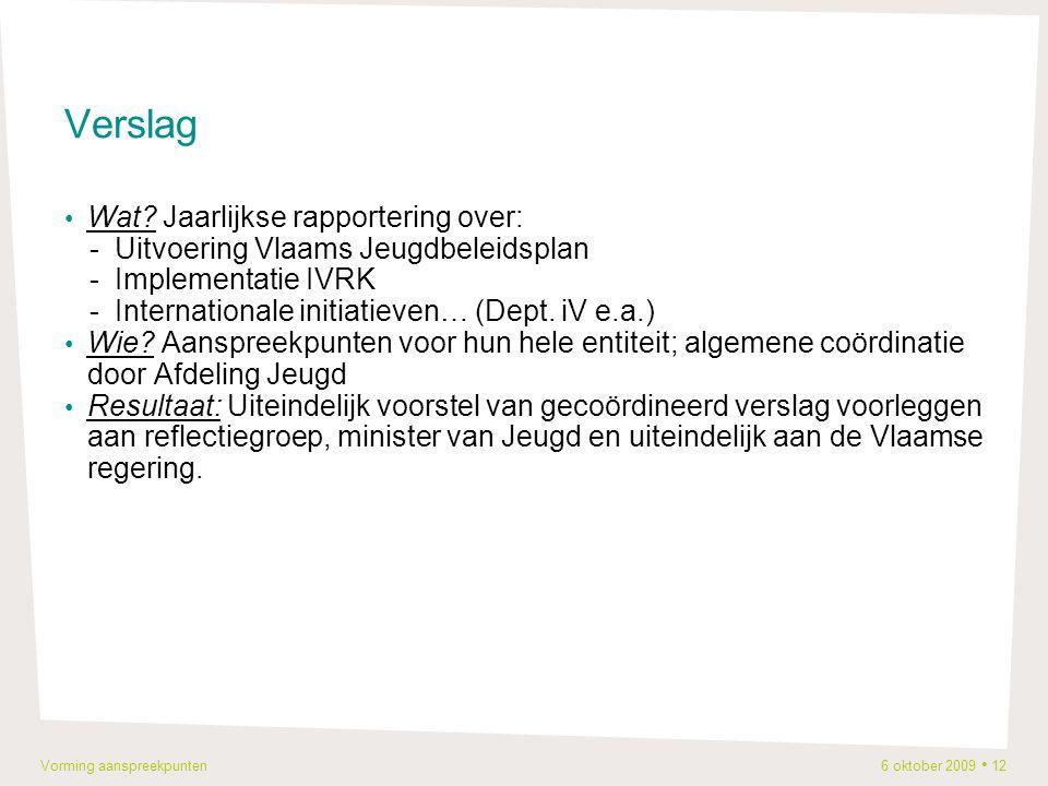 Vorming aanspreekpunten 6 oktober 2009 12 Verslag Wat.