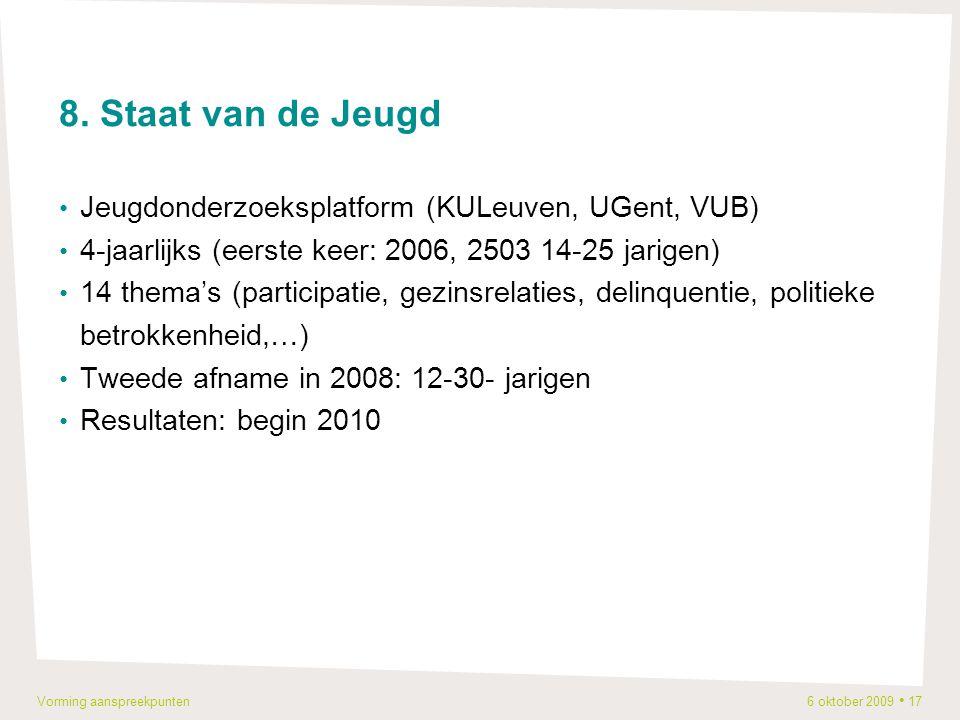 Vorming aanspreekpunten 6 oktober 2009 17 8.