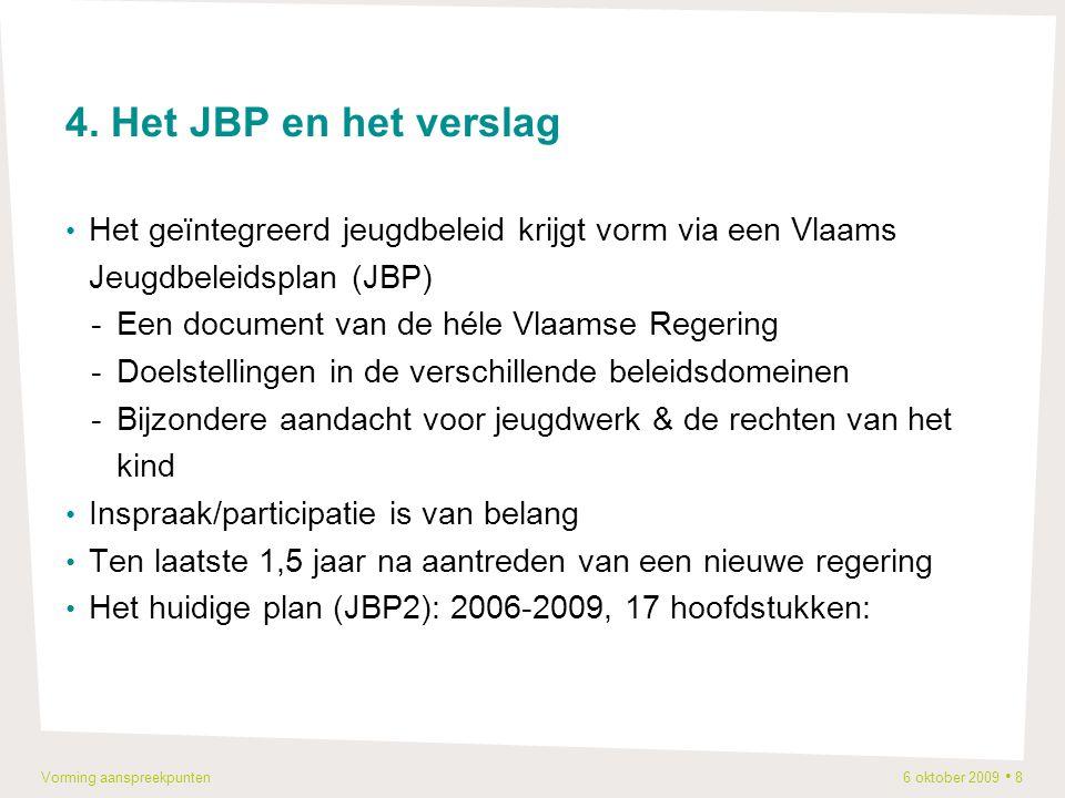 Vorming aanspreekpunten 6 oktober 2009 8 4.