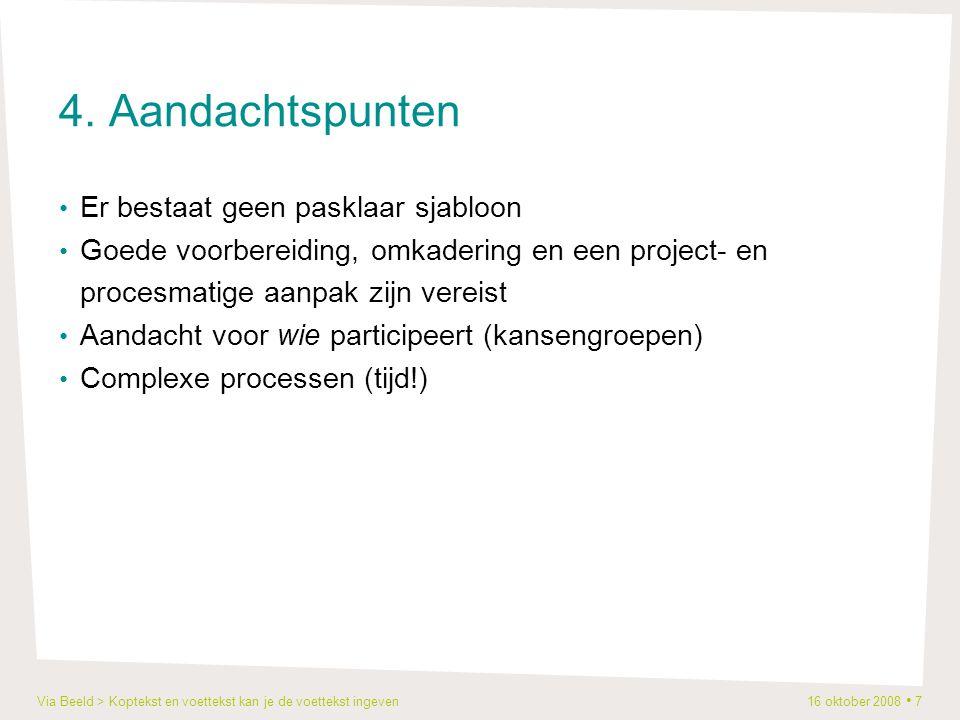 Via Beeld > Koptekst en voettekst kan je de voettekst ingeven 16 oktober 2008 7 4.