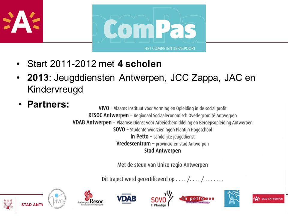 Start 2011-2012 met 4 scholen 2013: Jeugddiensten Antwerpen, JCC Zappa, JAC en Kindervreugd Partners: