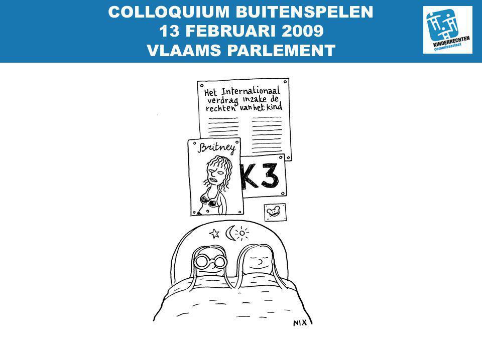 COLLOQUIUM BUITENSPELEN 13 FEBRUARI 2009 VLAAMS PARLEMENT
