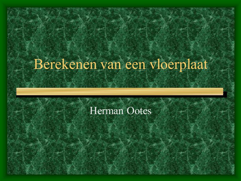 Berekenen van een vloerplaat Herman Ootes