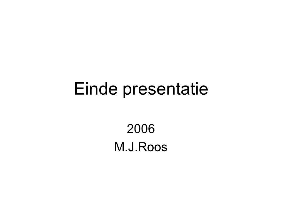 Einde presentatie 2006 M.J.Roos