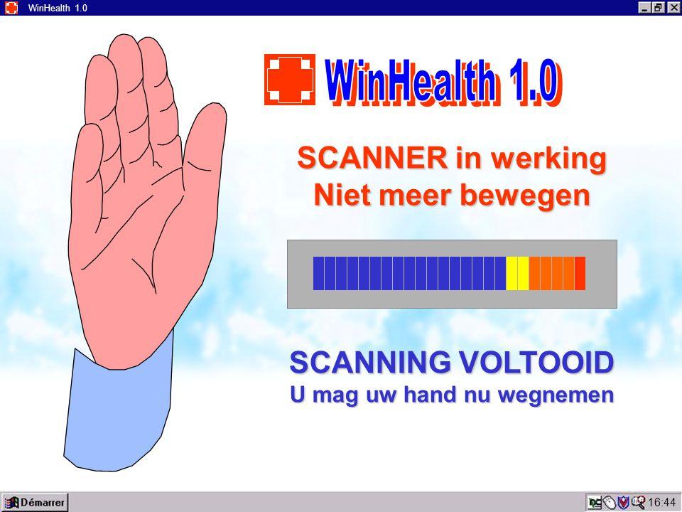 16:45 WinHealth 1.0 SCANNER in werking Niet meer bewegen SCANNING VOLTOOID U mag uw hand nu wegnemen