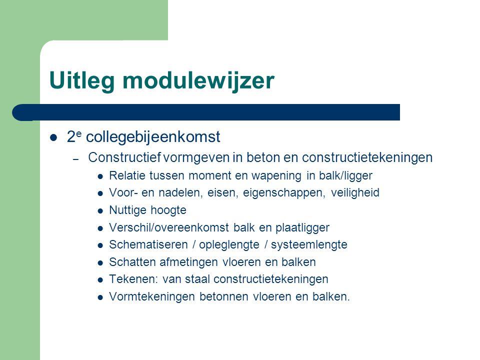 Uitleg modulewijzer 2 e collegebijeenkomst – Constructief vormgeven in beton en constructietekeningen Relatie tussen moment en wapening in balk/ligger