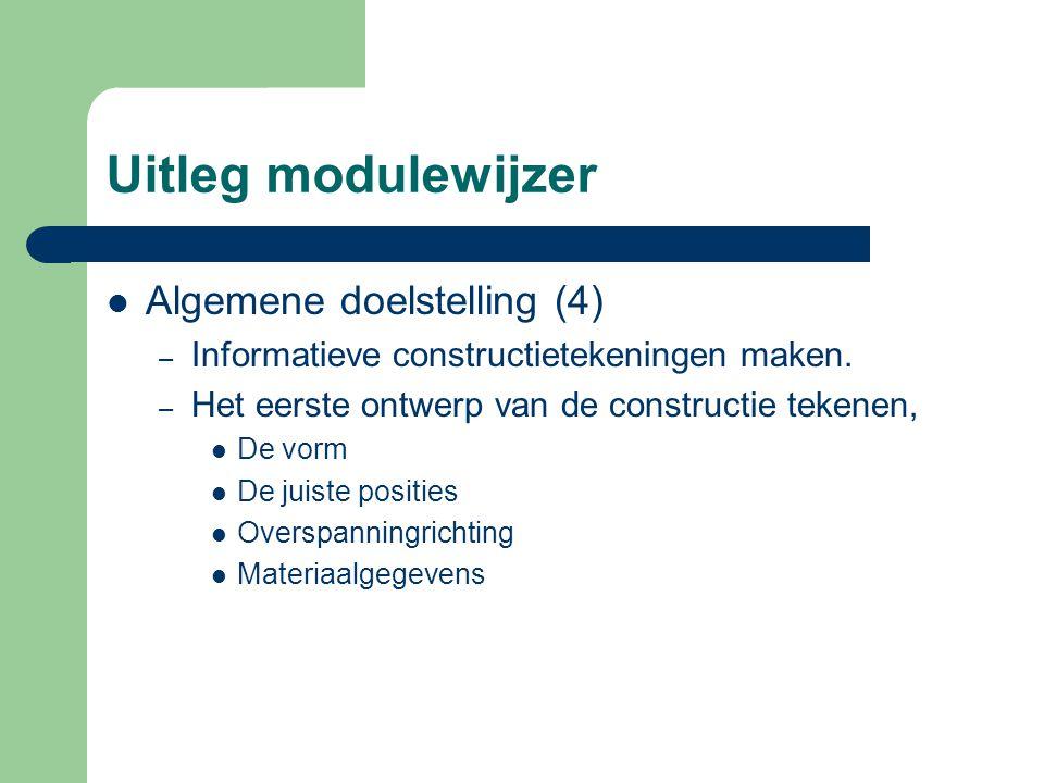 Uitleg modulewijzer Algemene doelstelling (4) – Informatieve constructietekeningen maken. – Het eerste ontwerp van de constructie tekenen, De vorm De
