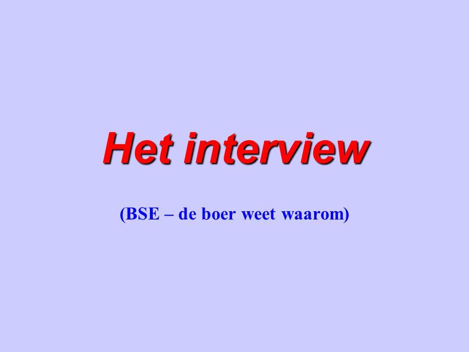 Het interview (BSE – de boer weet waarom)