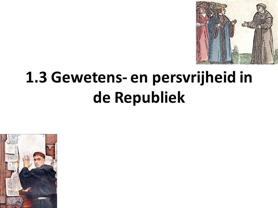 1.3 Gewetens- en persvrijheid in de Republiek