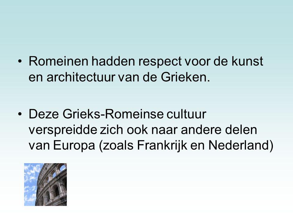 Romeinen hadden respect voor de kunst en architectuur van de Grieken. Deze Grieks-Romeinse cultuur verspreidde zich ook naar andere delen van Europa (