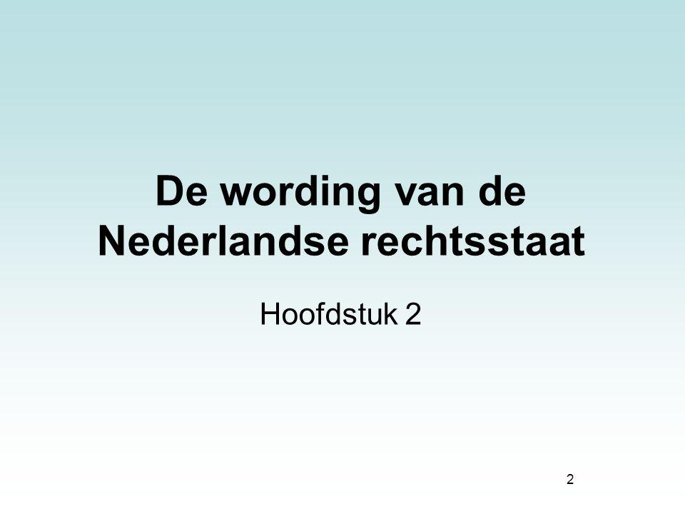 2 De wording van de Nederlandse rechtsstaat Hoofdstuk 2