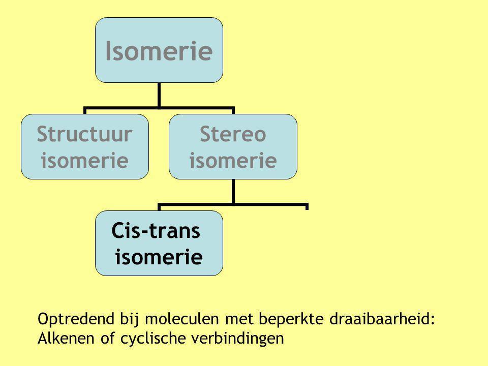 Optredend bij moleculen met beperkte draaibaarheid: Alkenen of cyclische verbindingen Isomerie Structuur isomerie Stereo isomerie Cis-trans isomerie O