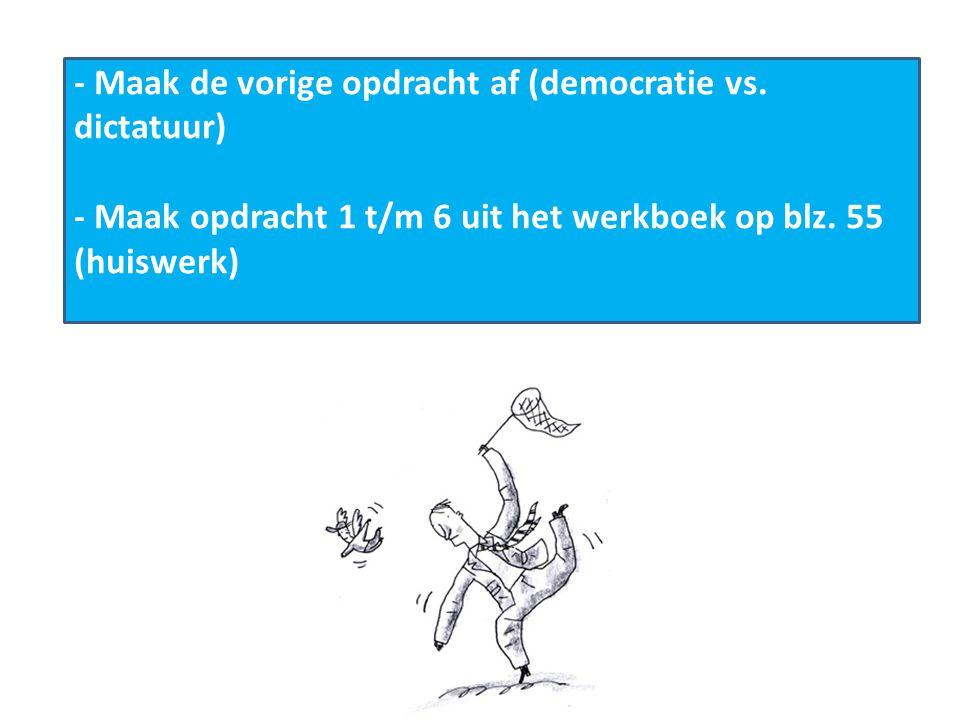 - Maak de vorige opdracht af (democratie vs.