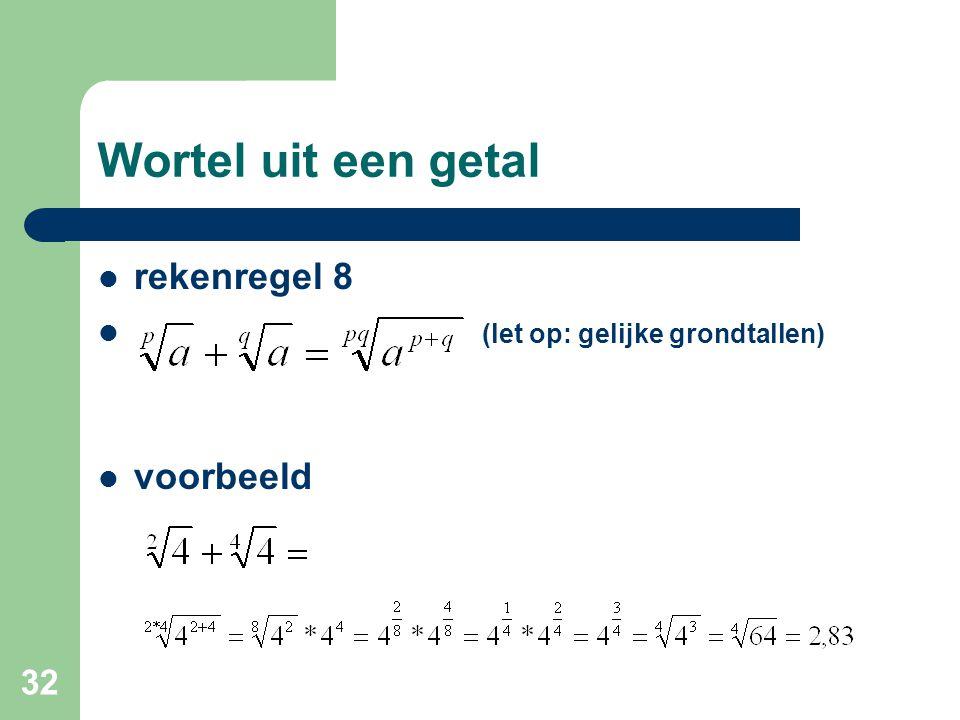 32 Wortel uit een getal rekenregel 8 (let op: gelijke grondtallen) voorbeeld