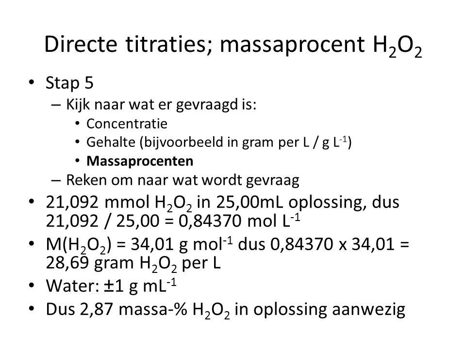 Terugtitraties; sulfidegehalte Stap 5 – Kijk naar wat er gevraagd is – Reken om naar wat wordt gevraagd Gereageerd met H 2 S dus 0,123 – 0,07989 = 0,043 mmol I 2 – Gevraagd gehalte S 2- in water Molverhouding I 2 : S 2- is 1:1 dus ook 0,043 mmol S 2- in oorspronkelijke hoeveelheid water, dit was 100 mL Gehalte dus 0,043/100 = 4,3 10 -4 mmol mL -1 dus 4,3 10 -4 mol L -1