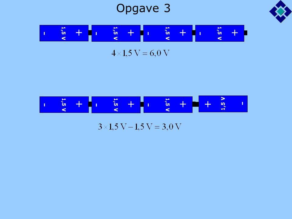 Opgave 3 1,5 V + - + - + - + - + - + - + - + -