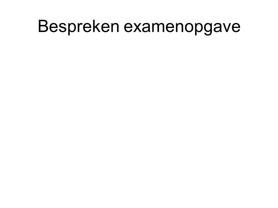 Bespreken examenopgave