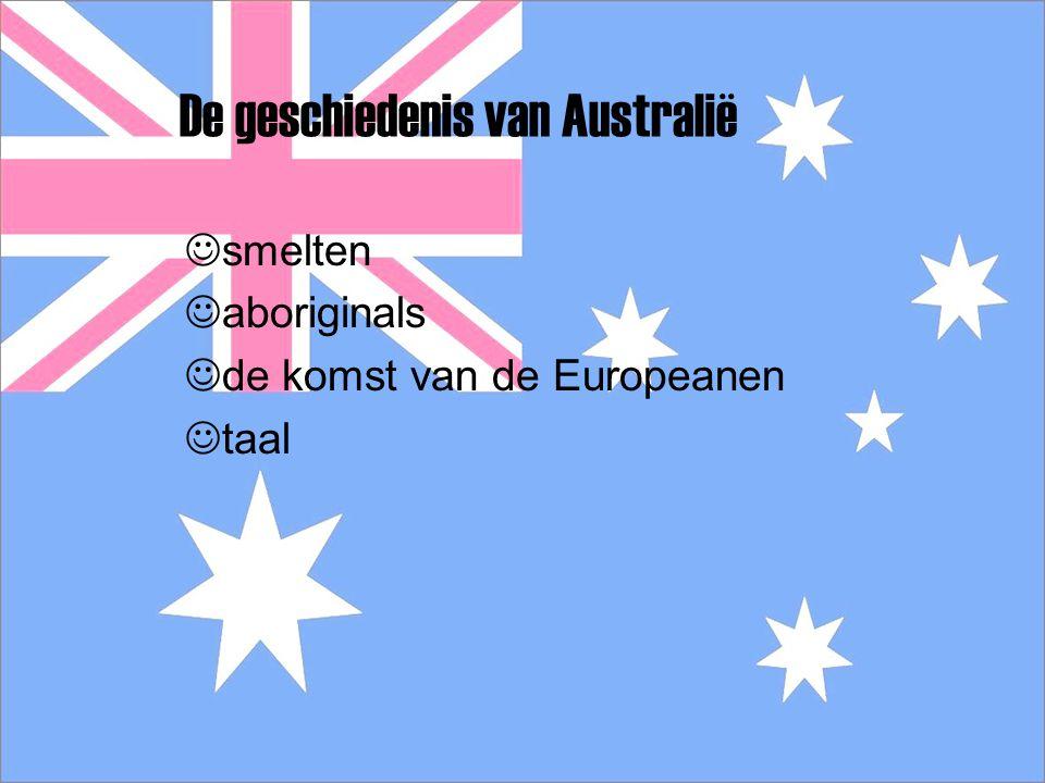 De hoofdstukken : de geschiedenis van Australië topo continent instrumenten klimaat natuur de vlag hoofdstad de vragen