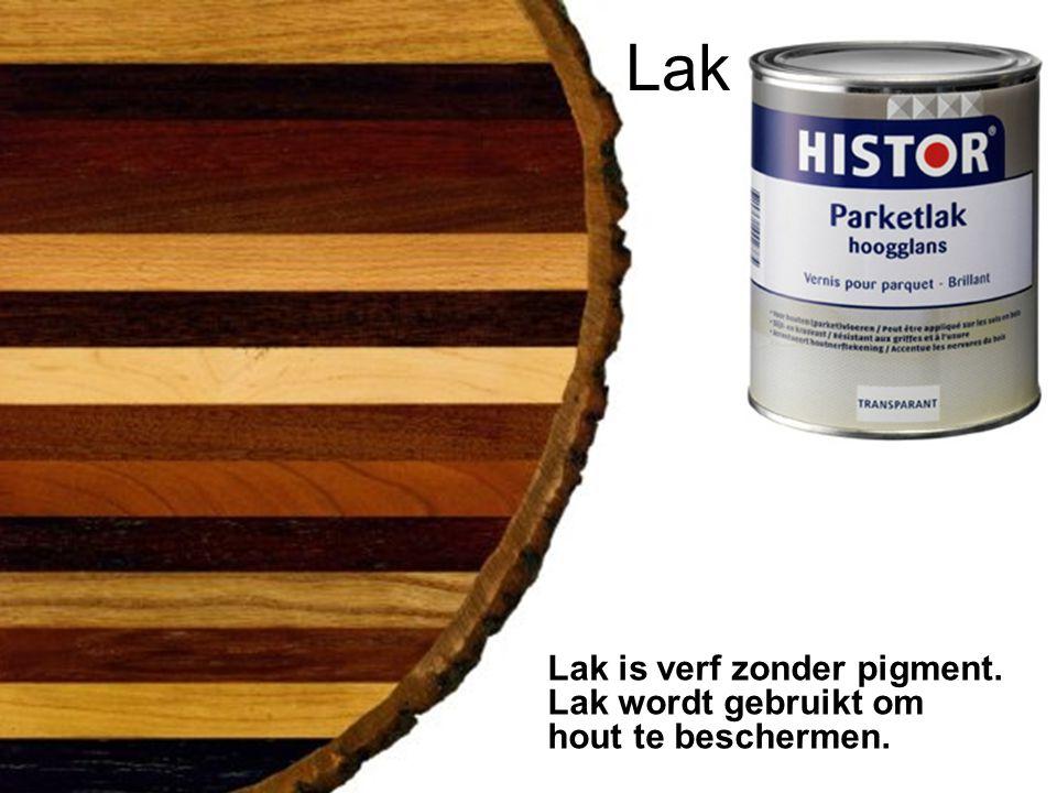 Lak is verf zonder pigment. Lak wordt gebruikt om hout te beschermen. Lak