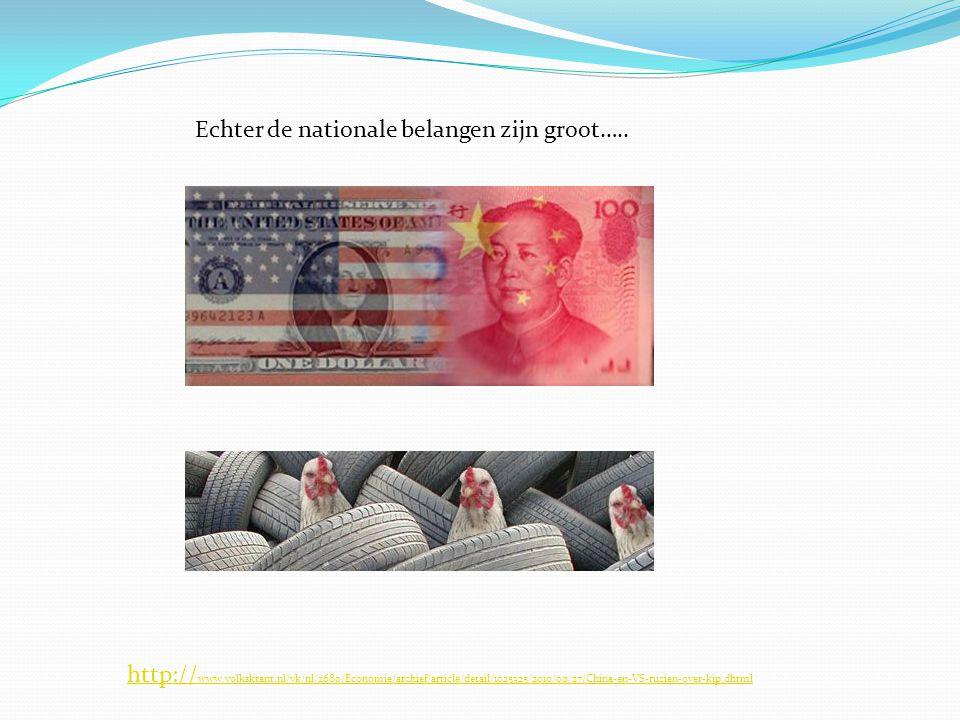 Echter de nationale belangen zijn groot….. http:// www.volkskrant.nl/vk/nl/2680/Economie/archief/article/detail/1025325/2010/09/27/China-en-VS-ruzien-