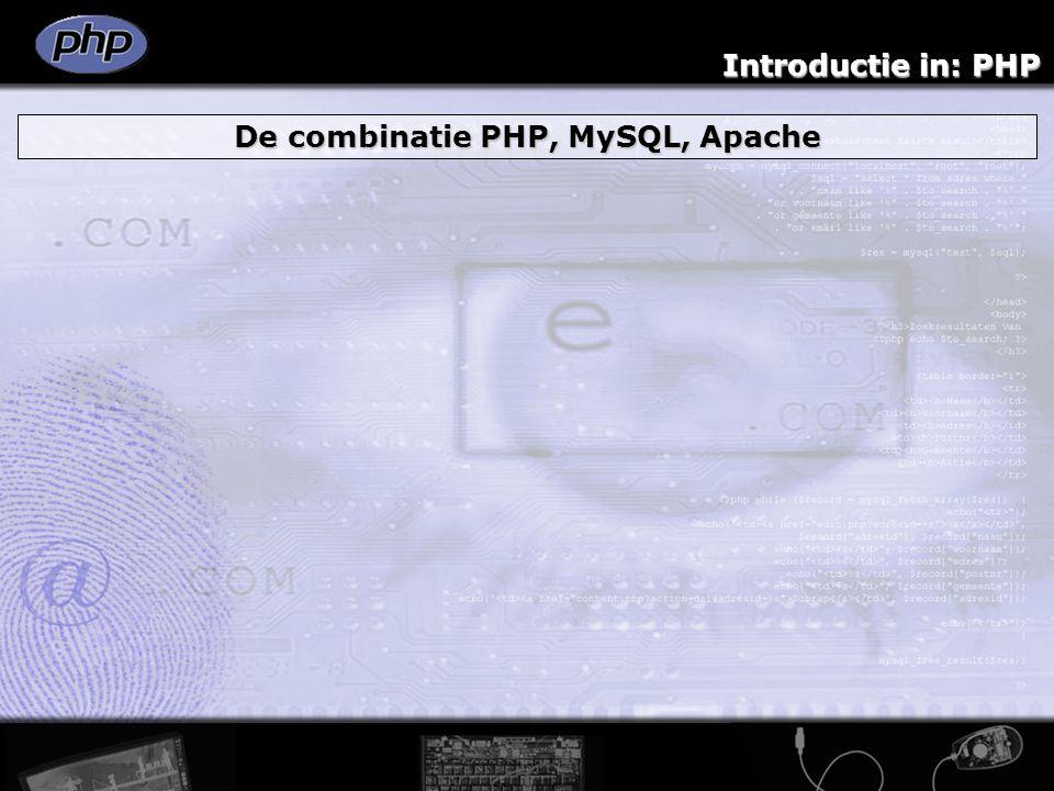 Introductie in: PHP De combinatie PHP, MySQL, Apache