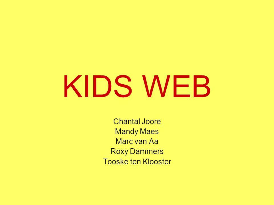 KIDS WEB Chantal Joore Mandy Maes Marc van Aa Roxy Dammers Tooske ten Klooster