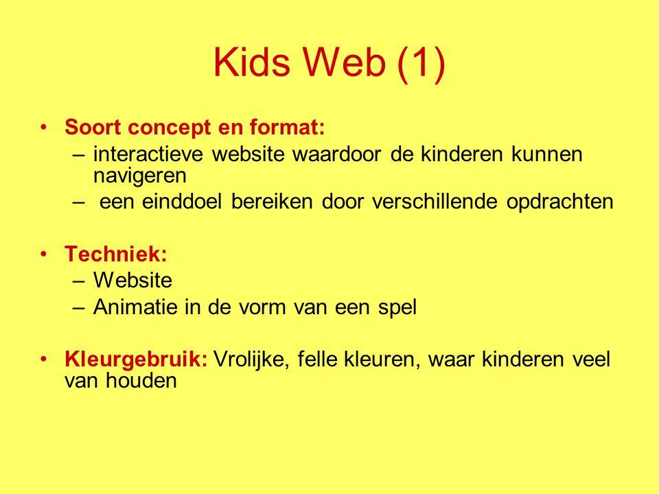 Kids Web (1) Soort concept en format: –interactieve website waardoor de kinderen kunnen navigeren – een einddoel bereiken door verschillende opdrachte