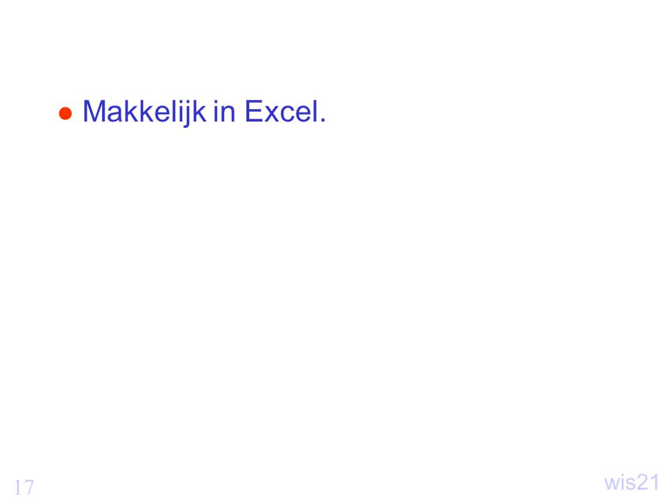 17 wis21 Makkelijk in Excel.