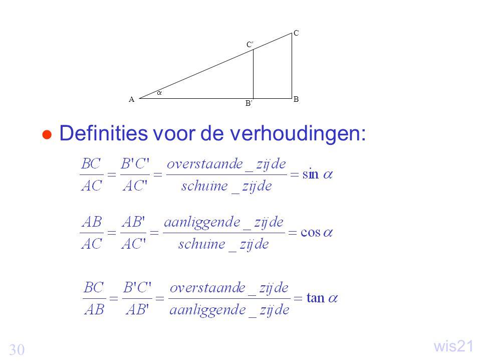 30 wis21 Definities voor de verhoudingen:  AB C B C